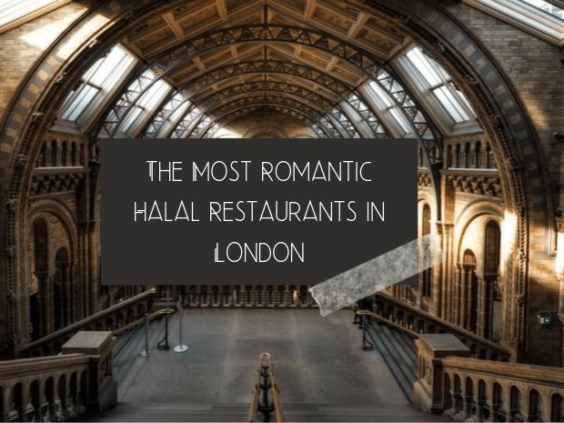 Romantic halal restaurants in London